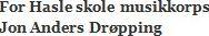 Hasle, jon Drøppin.
